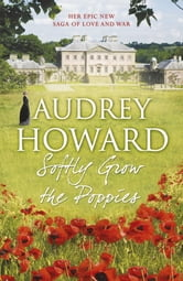 Softly Grow the Poppies ebook by Audrey Howard
