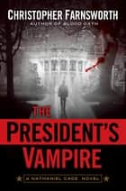 The President's Vampire ebook by Christopher Farnsworth