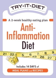 Try-It Diet - Anti-Inflammation Diet - A two-week healthy eating plan ebook by Adams Media