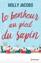 Le bonheur au pied du sapin - Une belle romance hivernale ebook by Holly Jacobs