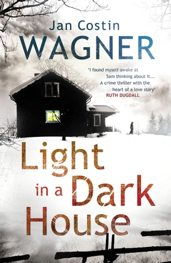 Light in a Dark House ebook by Jan Costin Wagner
