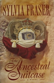 The Ancestral Suitcase ebook by Sylvia Fraser