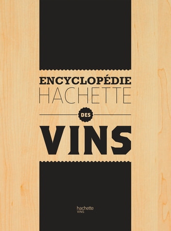 Encyclopédie Hachette des Vins ebook by Collectif