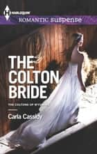 The Colton Bride ebook by Carla Cassidy