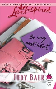 Be My Neat-Heart ebook by Judy Baer