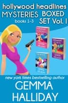 Hollywood Headlines Mysteries Boxed Set Vol. I (Books 1-3) ebook by Gemma Halliday