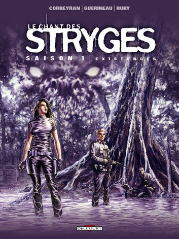 Le Chant des Stryges Saison 1 T06 - Existences eBook by Richard Guérineau,Corbeyran