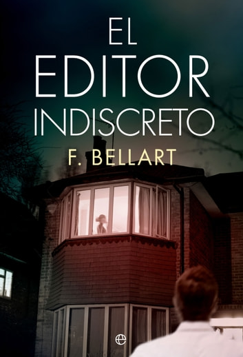 El editor indiscreto ebook by F. Bellart