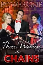 Three Women in Chains ebook by