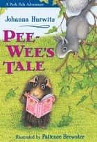 PeeWee's Tale ebook by Johanna Hurwitz,Patience Brewster