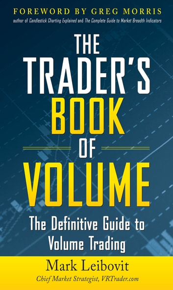 The traders book of volume the definitive guide to volume trading the traders book of volume the definitive guide to volume trading the definitive guide fandeluxe Gallery