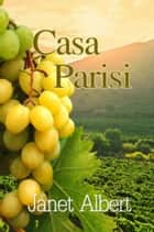 Casa Parisi ebook by Janet Albert