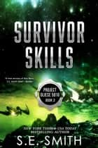 Survivor Skills - Project Gliese 581g Book 3 ebook by S.E. Smith