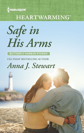 Safe in His Arms - A Clean Romance ebook by Anna J. Stewart