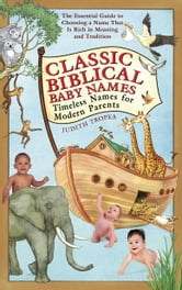 Classic Biblical Baby Names ebook by Judith Tropea