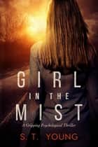 Girl in the Mist ebook by S.T. Young