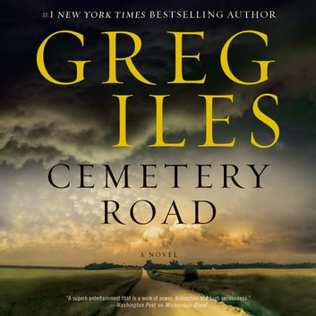 Cemetery Road - A Novel audiobook by Greg Iles