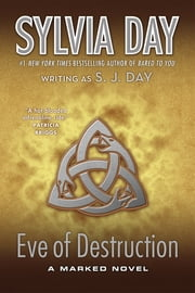 Eve of Destruction - A Marked Novel ebook by Sylvia Day,S. J. Day