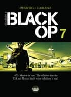 Black Op - Season 2 - Volume 7 ebook by Hugues Labiano, Stephen Desberg
