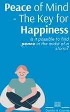 Peace of Mind - The Key for Happiness eBook by Danilo H. Gomes