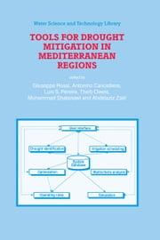 Tools for Drought Mitigation in Mediterranean Regions ebook by Giuseppe Rossi,Antonino Cancelliere,L.S. Pereira,Theib Oweis,Muhammad Shatanawi,Abdelaziz Zairi