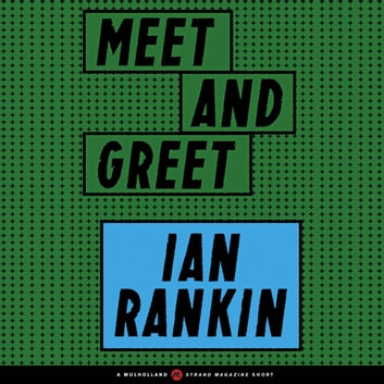 Meet and Greet audiobook by Ian Rankin