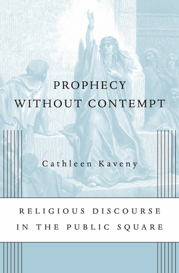 Prophecy without Contempt ebook by Cathleen Kaveny