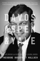 Davos, Aspen, and Yale ebook by Theodore Roosevelt Malloch