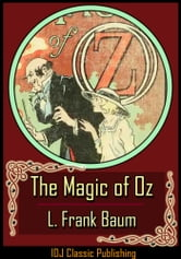 The Magic of Oz [Full Classic Illustration]+[Free Audio Book Link]+[Active TOC] ebook by L. Frank Baum