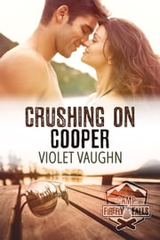 Crushing on Cooper ebook by Violet Vaughn
