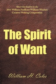 The Spirit of Want ebook by William H. Coles