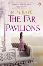 The Far Pavilions ebook by M M Kaye