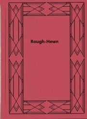 Rough-Hewn ebook by Dorothy Canfield Fisher