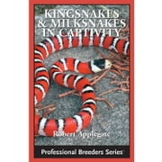 Kingsnakes and Milksnakes in Captivity ebook by Robert Applegate