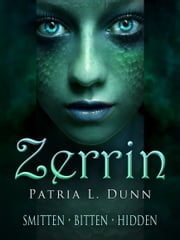 Zerrin: (Complete Collection: Smitten*Bitten*Hidden) ebook by Patria L. Dunn (Patria Dunn-Rowe)
