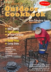 Viv Moon's OUTDOOR COOKBOOK - Your Complete Guide ebook by Viv Moon