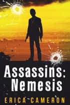 Assassins: Nemesis ebook by Erica Cameron
