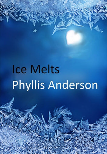 Ice Melts ebook by Phyllis Anderson