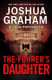THE FÜHRER'S DAUGHTER Episode 4 of 5 ebook by Joshua Graham,Jack Patterson