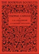 Thomas Carlyle ebook by G.K. CHESTERTON, J.E. HODDER WILLIAMS