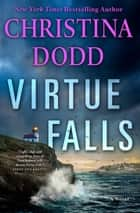 Virtue Falls - A Novel ebook by Christina Dodd