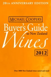 Buyer's Guide to New Zealand Wines 2012 ebook by Michael Cooper