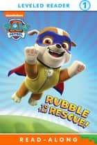 Rubble to the Rescue (PAW Patrol) ebook by Nickelodeon Publishing