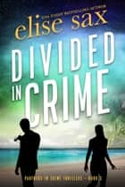 Divided in Crime ebook by Elise Sax