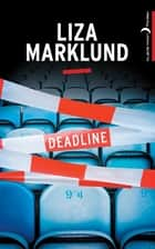 Deadline ebook by Liza Marklund