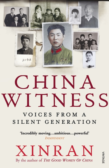 China Witness - Voices from a Silent Generation ebook by Xinran