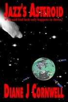 Jazz's Asteroid ebook by Diane J Cornwell