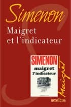 Maigret et l'indicateur - Maigret eBook by Georges SIMENON