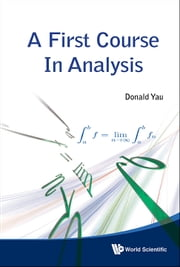 A First Course in Analysis ebook by Donald Yau