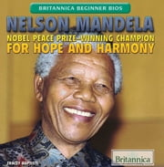 Nelson Mandela - Nobel Peace Prize-Winning Champion for Hope and Harmony ebook by Tracey Baptiste,Meredith Day